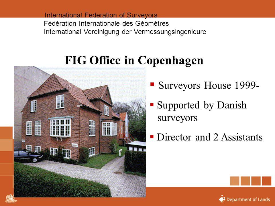 International Federation of Surveyors Fédération Internationale des Géomètres International Vereinigung der Vermessungsingenieure FIG Office in Copenh