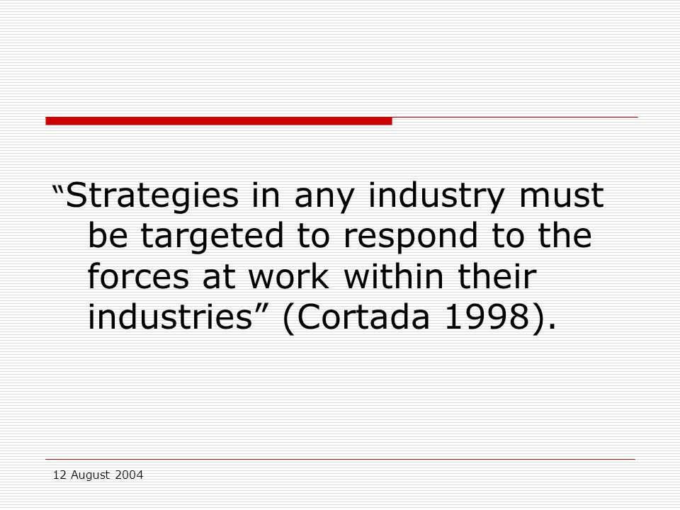 12 August 2004 Strategic Fit – Evident patterns of behaviour  Planning Involvement by all key stakeholders who are affected by these plans.