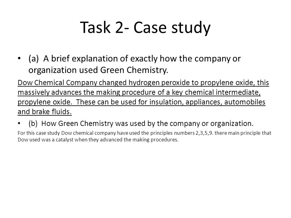 Task 2- Case study (a) A brief explanation of exactly how the company or organization used Green Chemistry.