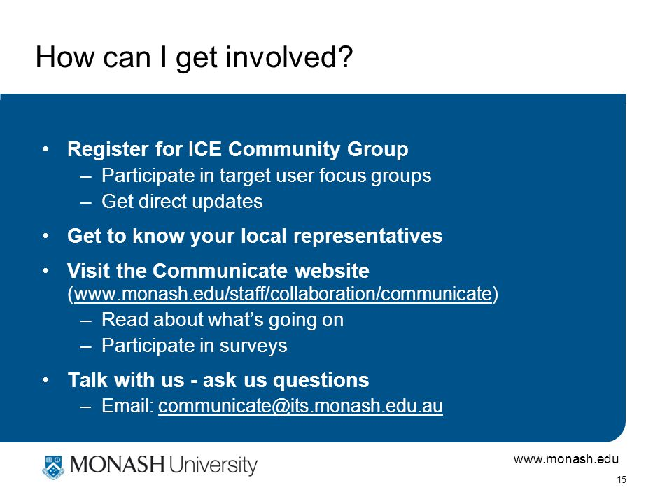www.monash.edu 15 How can I get involved.