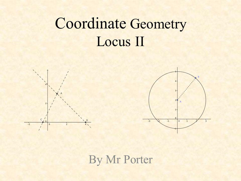 Coordinate Geometry Locus II By Mr Porter