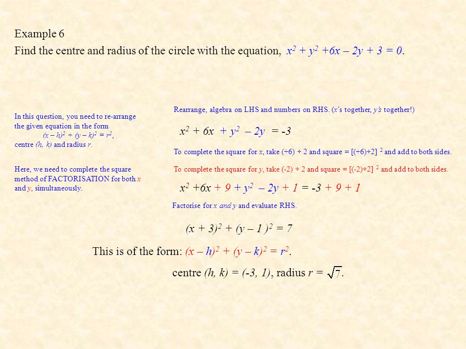 Example 6 Find the centre and radius of the circle with the equation, x 2 + y 2 +6x – 2y + 3 = 0.