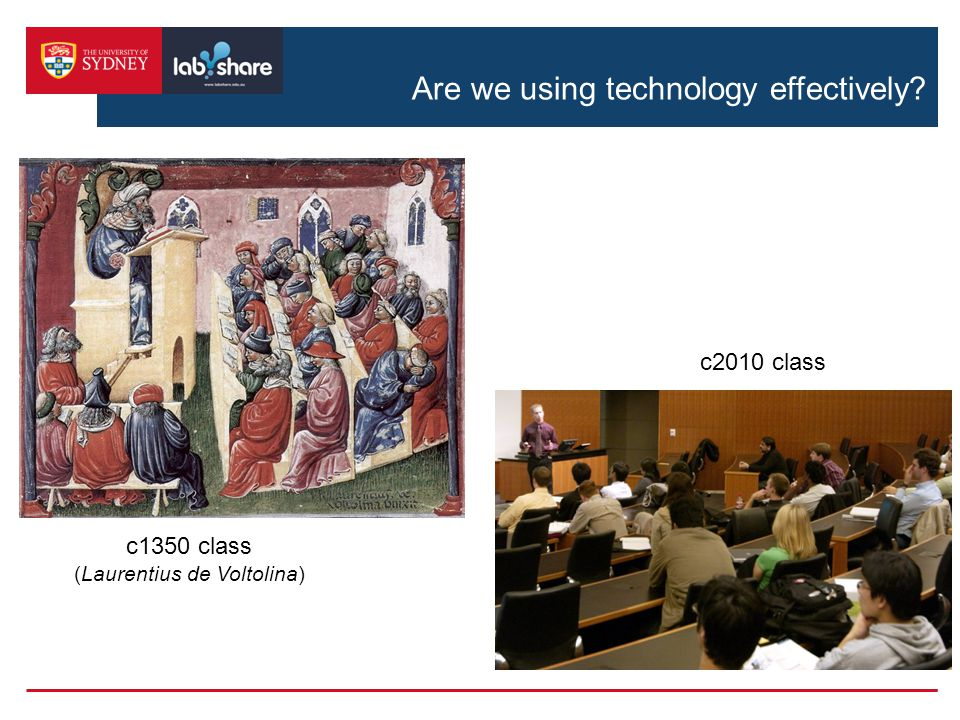 Are we using technology effectively c1350 class (Laurentius de Voltolina) c2010 class