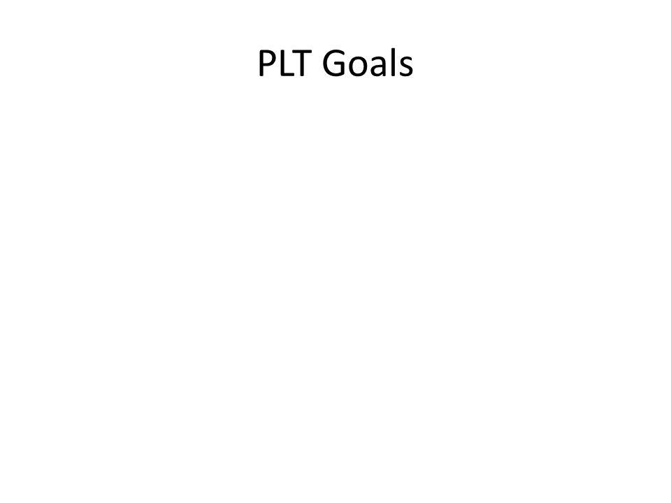 PLT Goals