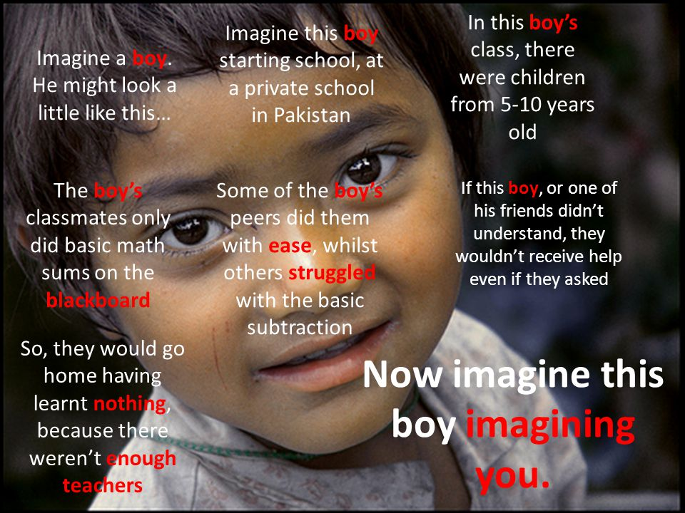 Imagine a boy.