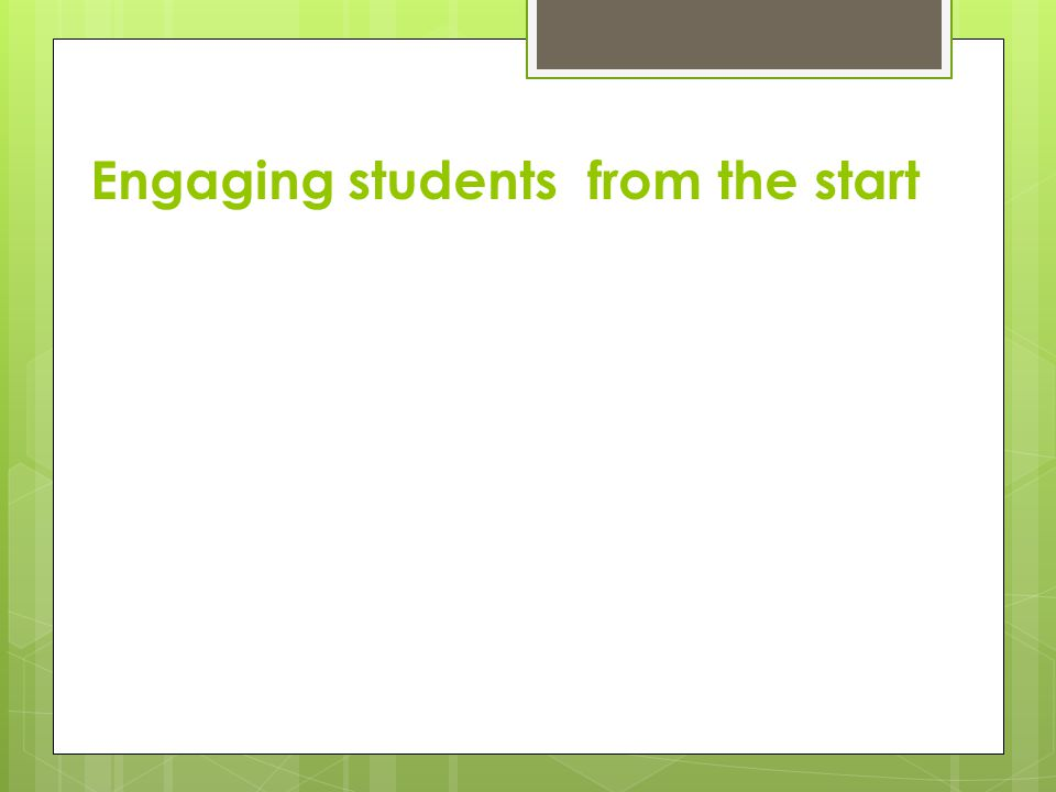 Engaging students from the start