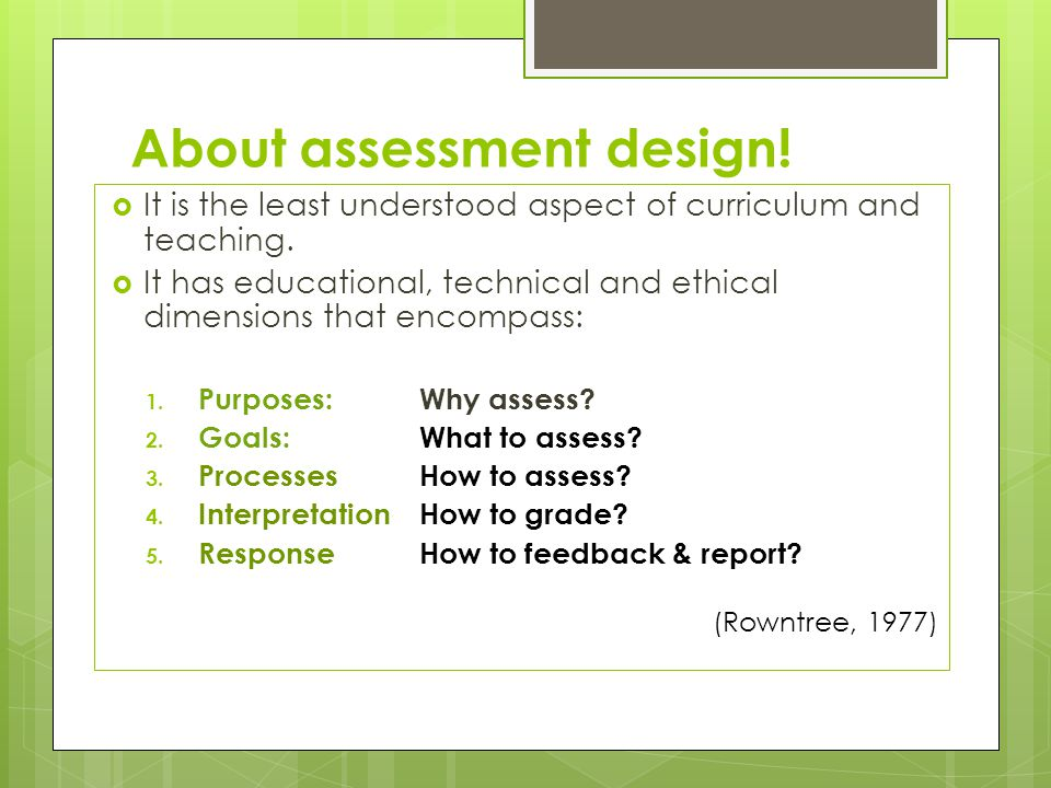 About assessment design.  It is the least understood aspect of curriculum and teaching.