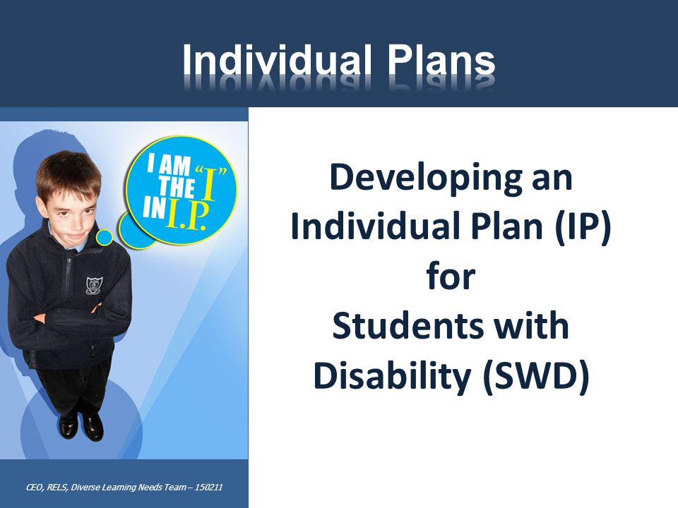 CEO, RELS, Diverse Learning Needs Team – 150211 Developing an Individual Plan (IP) for Students with Disability (SWD)