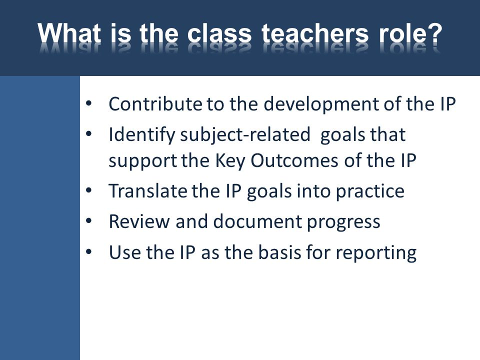 Contribute to the development of the IP Identify subject-related goals that support the Key Outcomes of the IP Translate the IP goals into practice Re