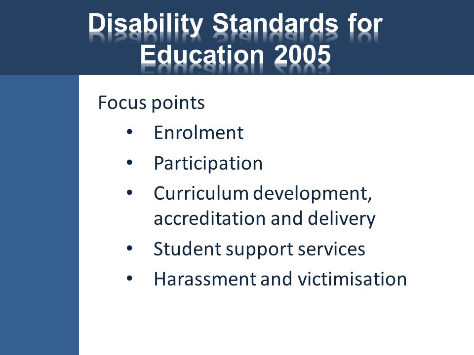 Focus points Enrolment Participation Curriculum development, accreditation and delivery Student support services Harassment and victimisation