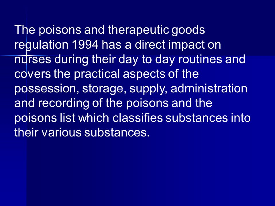POISONS AND THERAPEUTIC GOODS ACT 1966 Covers the control of poisons and outlining any criminality related to poisons Covers the control of poisons an
