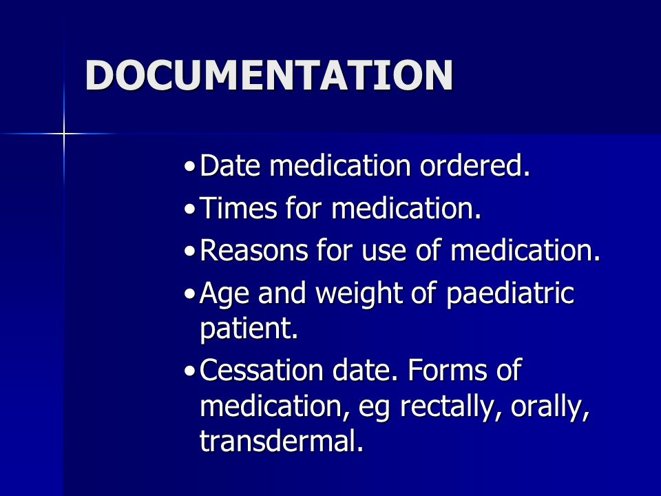 DOCUMENTATION Medication charts should have patients: Medication charts should have patients: Full name. Full name. MRN.MRN. Date of birth.Date of bir