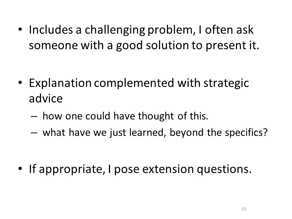 Includes a challenging problem, I often ask someone with a good solution to present it.