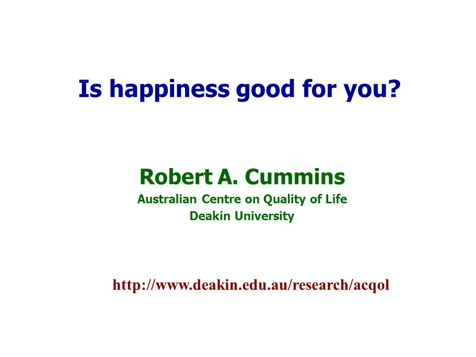 High levels of happiness can sometimes be BAD for you risk-taking over-confidence Happiness in not risk-free However, no one commits suicide while feeling happy By far the largest risk-factor in low happiness [depression]
