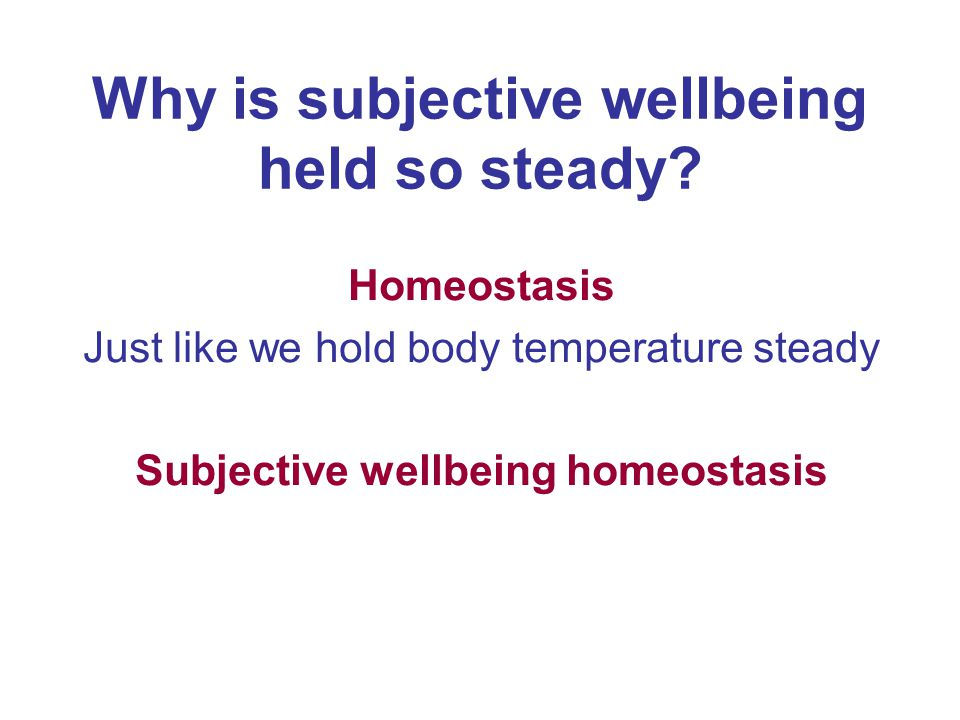 Why is subjective wellbeing held so steady.