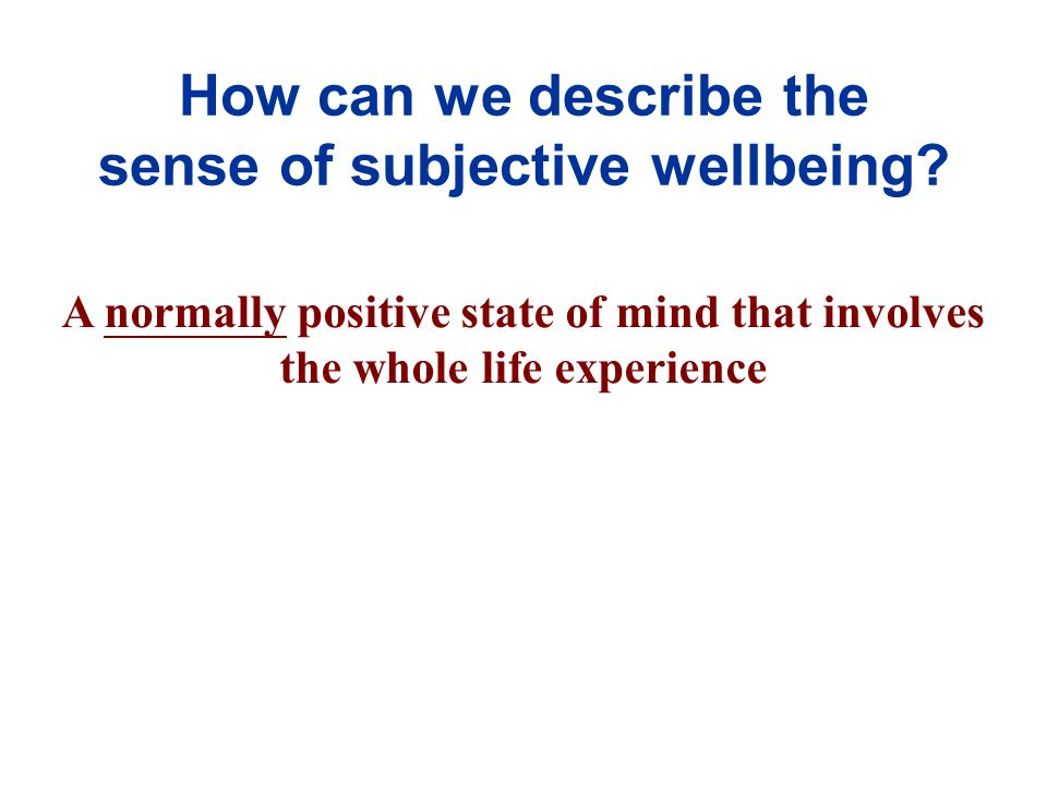 How can we describe the sense of subjective wellbeing.