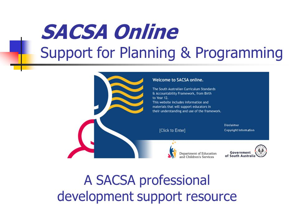 SACSA Online Support for Planning & Programming A SACSA professional development support resource