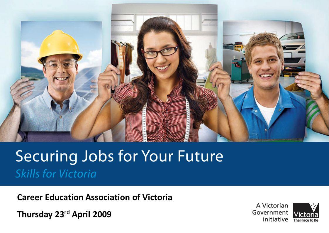 Career Education Association of Victoria Thursday 23 rd April 2009