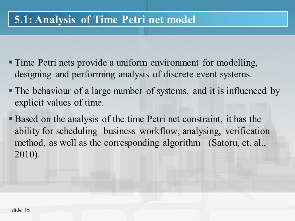  Time Petri nets provide a uniform environment for modelling, designing and performing analysis of discrete event systems.