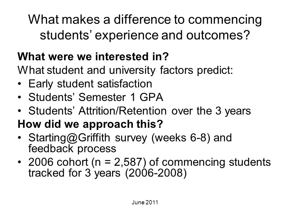 What makes a difference to commencing students' experience and outcomes? What were we interested in? What student and university factors predict: Earl