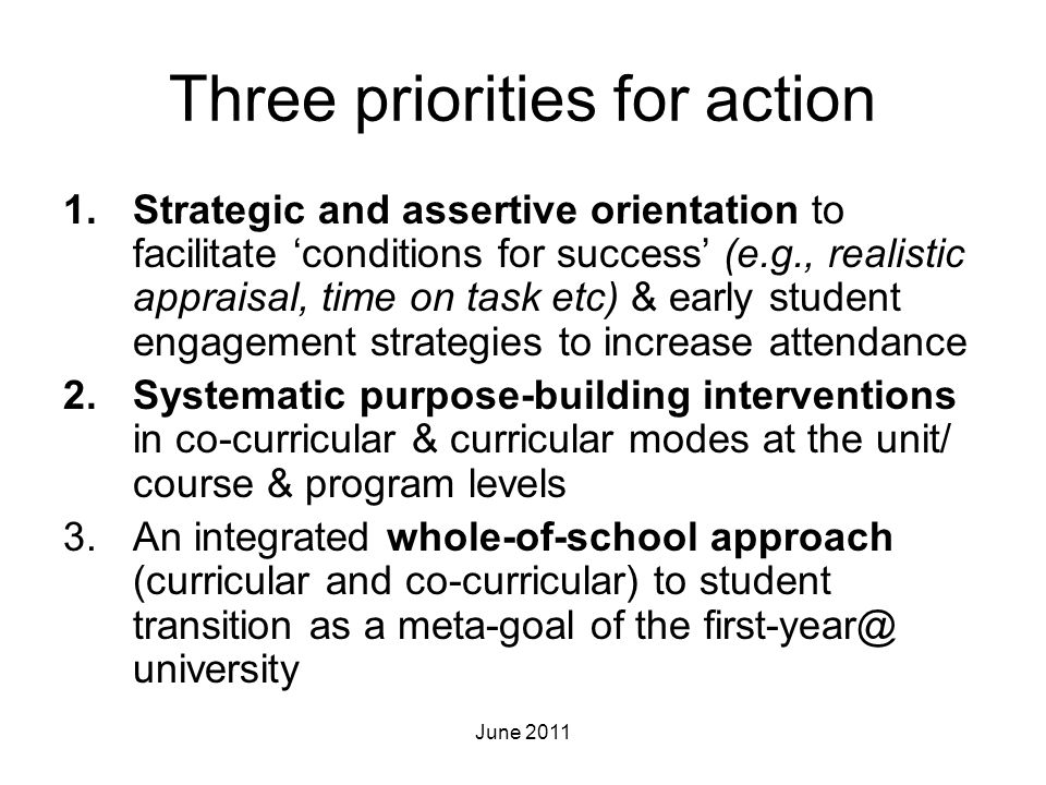 Three priorities for action 1.Strategic and assertive orientation to facilitate 'conditions for success' (e.g., realistic appraisal, time on task etc)