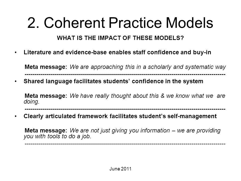 2. Coherent Practice Models WHAT IS THE IMPACT OF THESE MODELS? Literature and evidence-base enables staff confidence and buy-in Meta message: We are