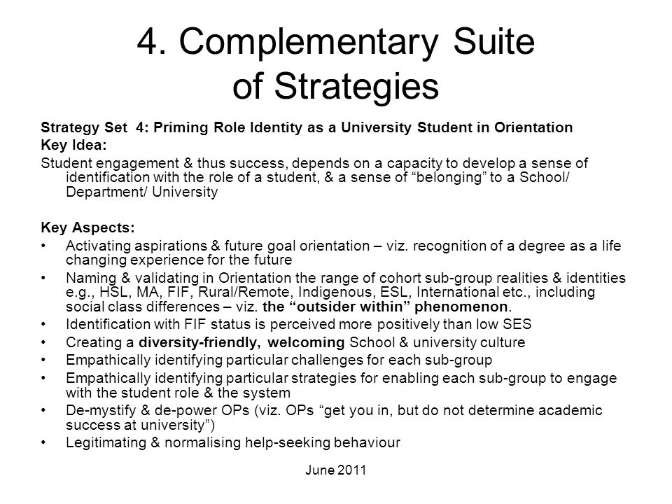 4. Complementary Suite of Strategies Strategy Set 4: Priming Role Identity as a University Student in Orientation Key Idea: Student engagement & thus