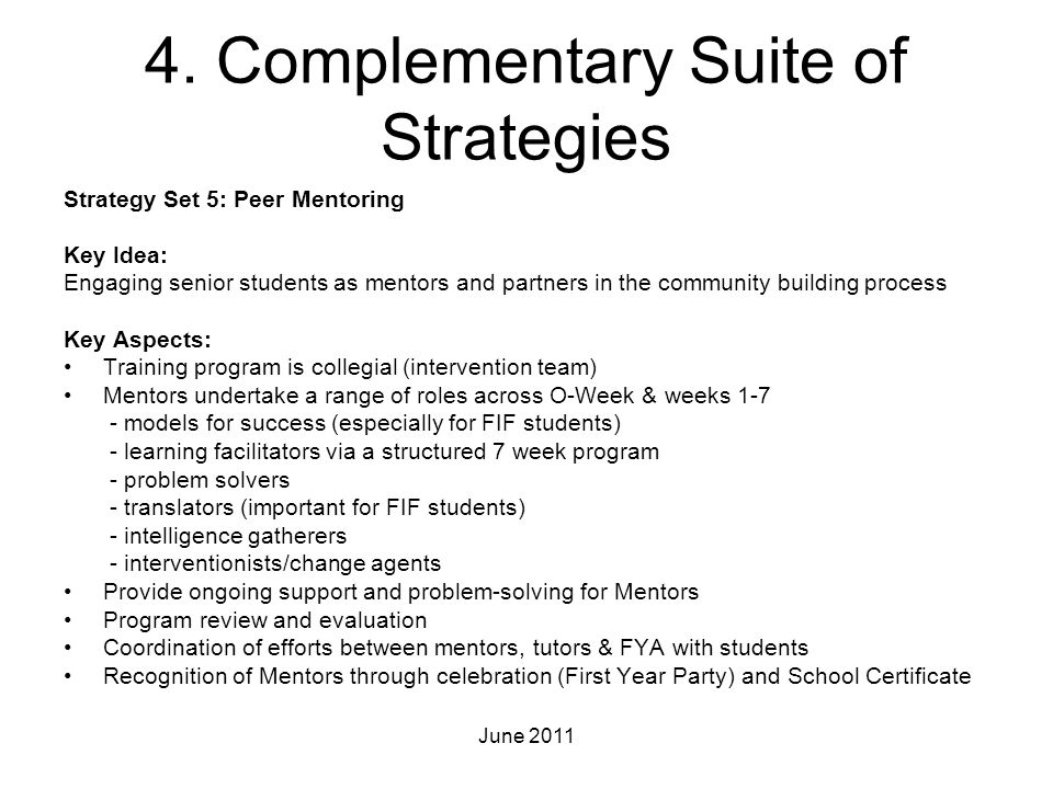 4. Complementary Suite of Strategies Strategy Set 5: Peer Mentoring Key Idea: Engaging senior students as mentors and partners in the community buildi