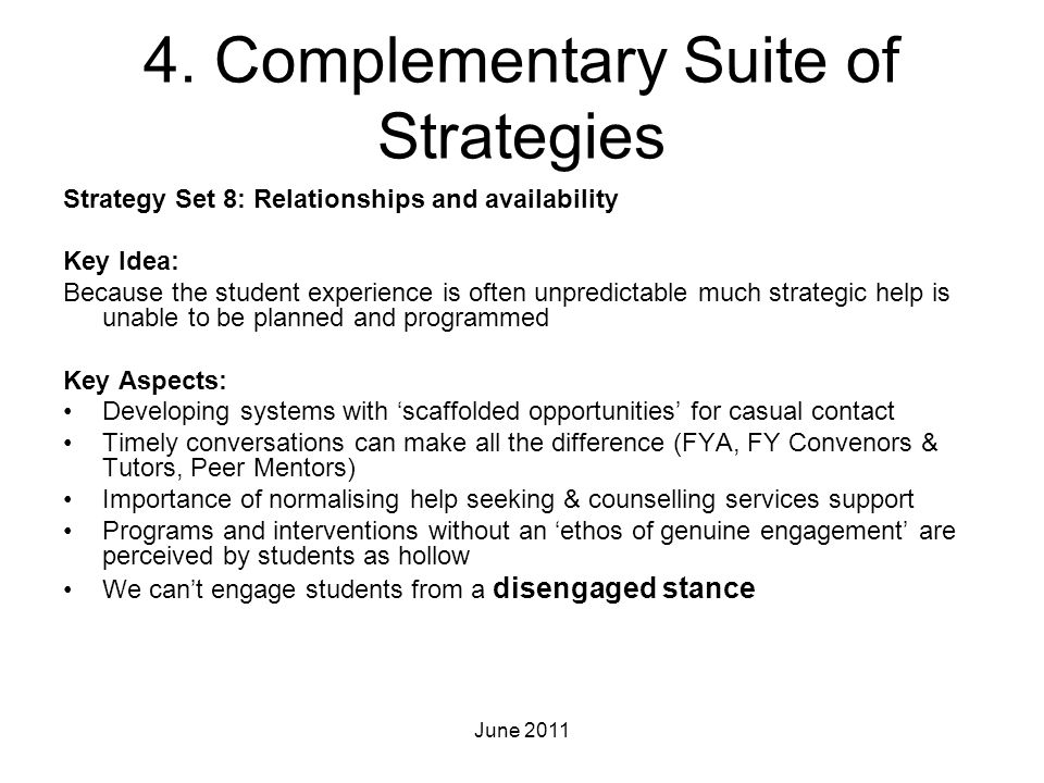4. Complementary Suite of Strategies Strategy Set 8: Relationships and availability Key Idea: Because the student experience is often unpredictable mu
