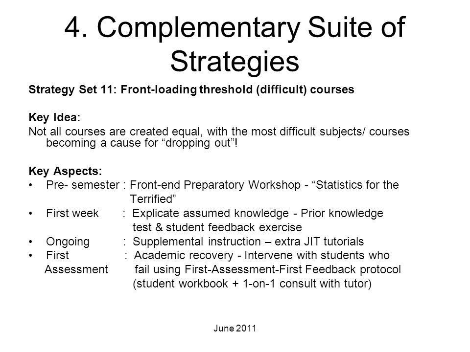 4. Complementary Suite of Strategies Strategy Set 11: Front-loading threshold (difficult) courses Key Idea: Not all courses are created equal, with th