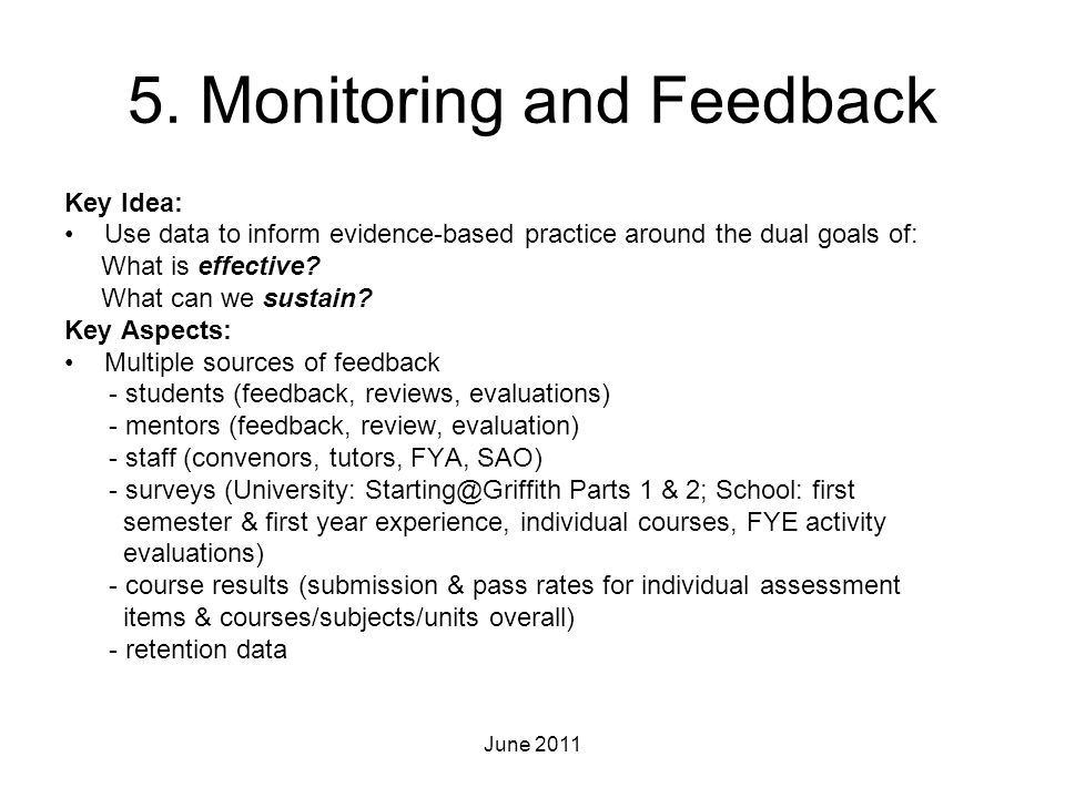 5. Monitoring and Feedback Key Idea: Use data to inform evidence-based practice around the dual goals of: What is effective? What can we sustain? Key