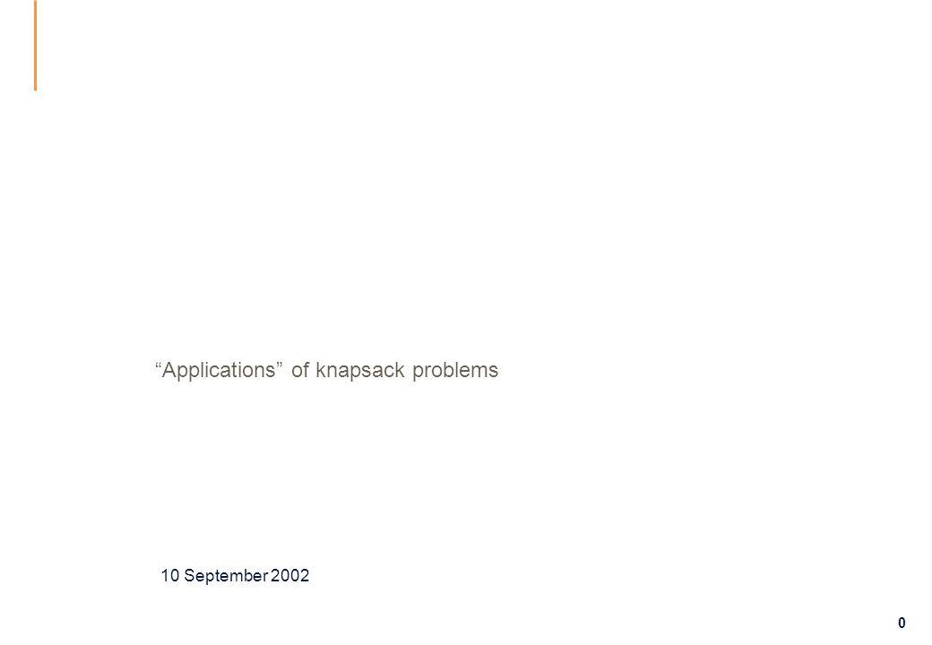 0 Applications of knapsack problems 10 September 2002