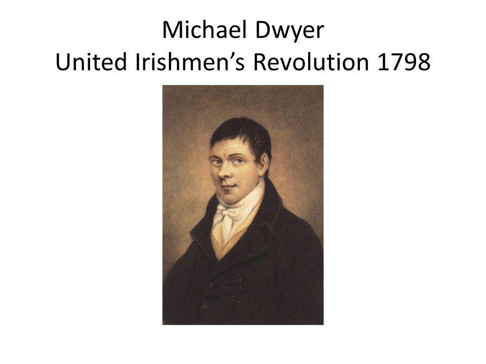 Michael Dwyer United Irishmen's Revolution 1798