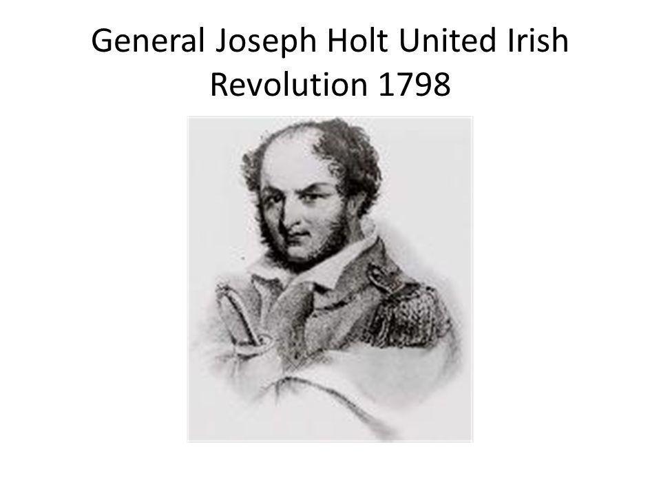 General Joseph Holt United Irish Revolution 1798