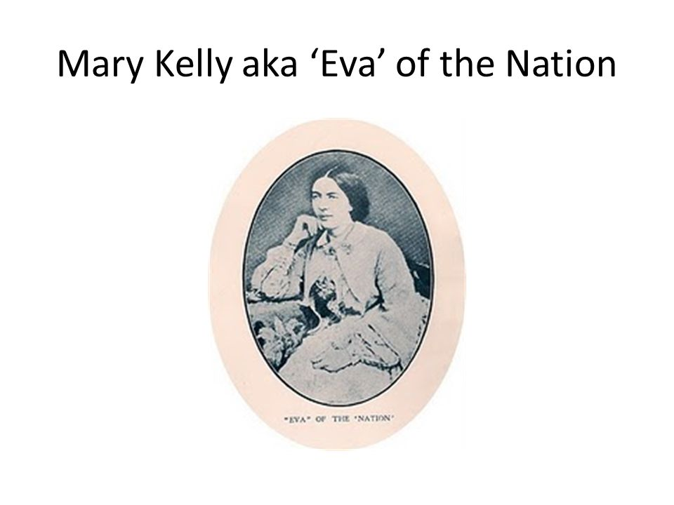 Mary Kelly aka 'Eva' of the Nation