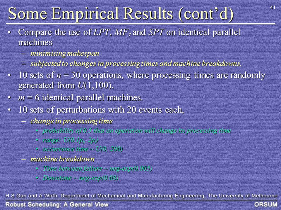 41 Some Empirical Results (cont'd) Compare the use of LPT, MF 7 and SPT on identical parallel machinesCompare the use of LPT, MF 7 and SPT on identica