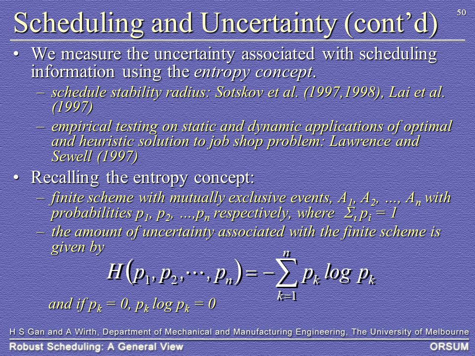 50 Scheduling and Uncertainty (cont'd) We measure the uncertainty associated with scheduling information using the entropy concept.We measure the unce