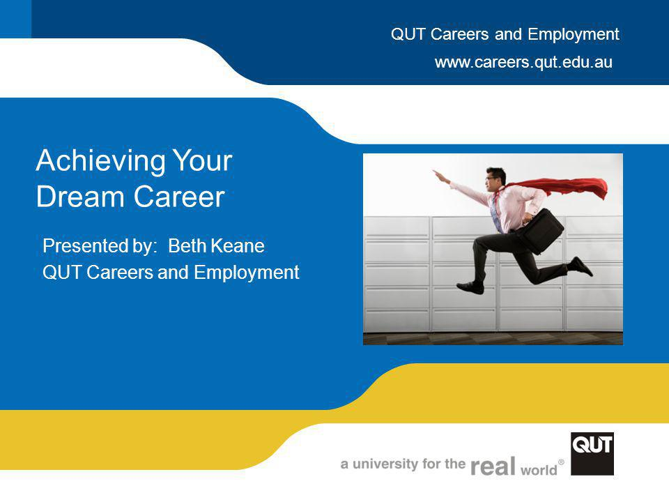 Contact Careers and Employment LOCATION Gardens Point Campus: Level 5, Y Block Kelvin Grove Campus: Level 4, C Block (Above the Refectory) Caboolture Campus: Student Centre - J Block EMAIL careers@qut.edu.au WEBSITE www.careers.qut.edu.au PHONE Gardens Point: 07 3138 2649 Kelvin Grove: 07 3138 3488 Caboolture 07 5316 7400