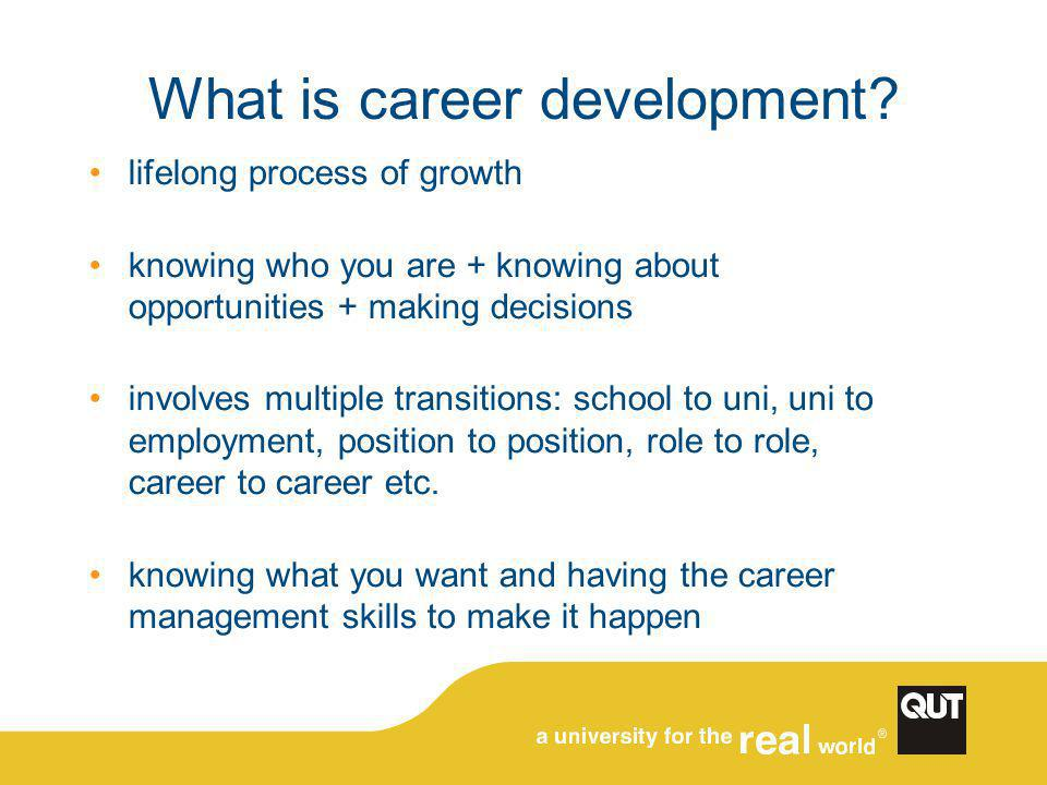 What is career development? lifelong process of growth knowing who you are + knowing about opportunities + making decisions involves multiple transiti