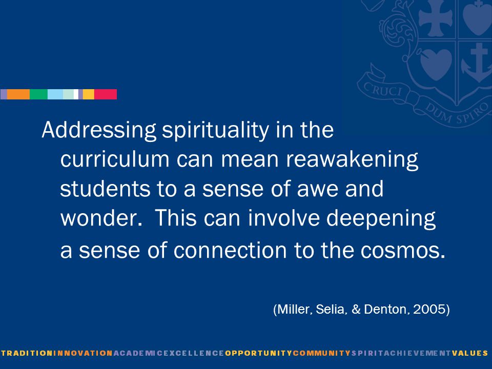 Addressing spirituality in the curriculum can mean reawakening students to a sense of awe and wonder.