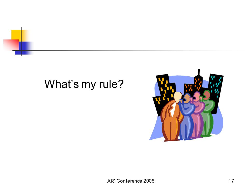 AIS Conference 200817 What's my rule?