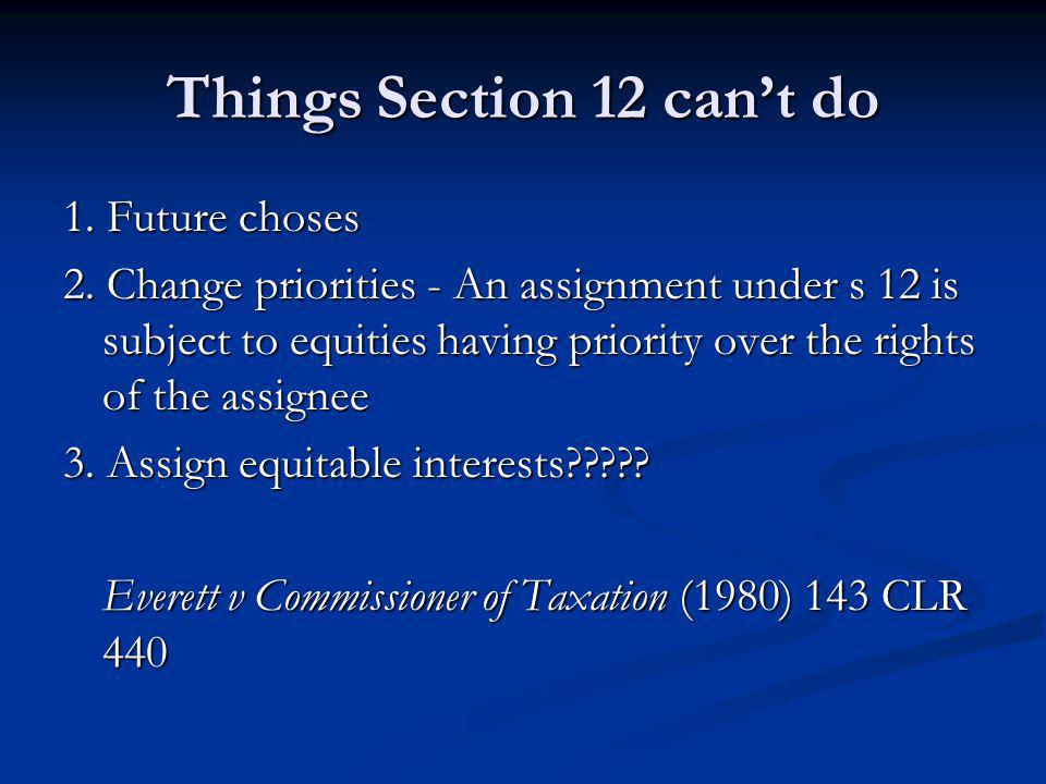 Things Section 12 can't do 1.Future choses 2.