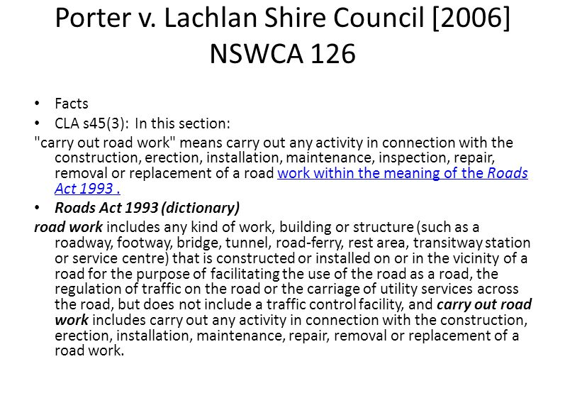 Porter v. Lachlan Shire Council [2006] NSWCA 126 Facts CLA s45(3): In this section: