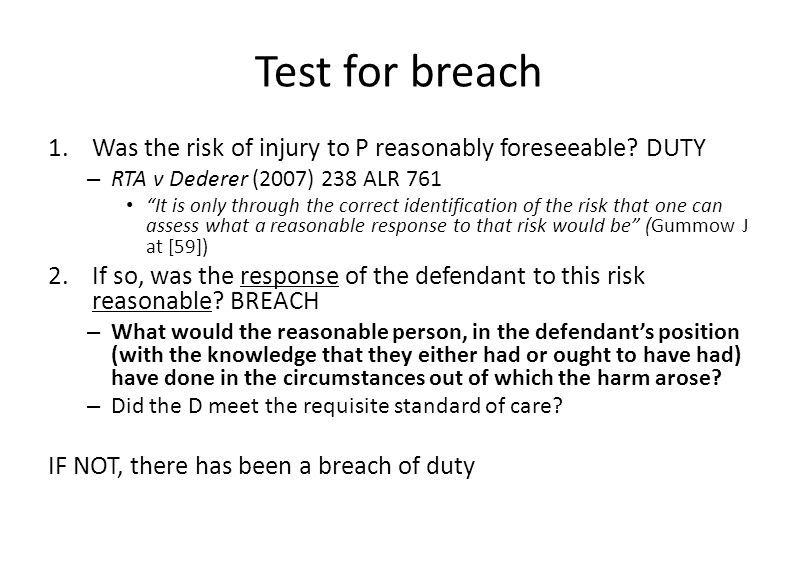 Test for breach 1.Was the risk of injury to P reasonably foreseeable.