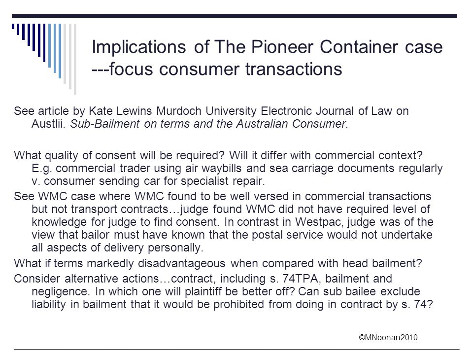 ©MNoonan2010 Implications of The Pioneer Container case ---focus consumer transactions See article by Kate Lewins Murdoch University Electronic Journa