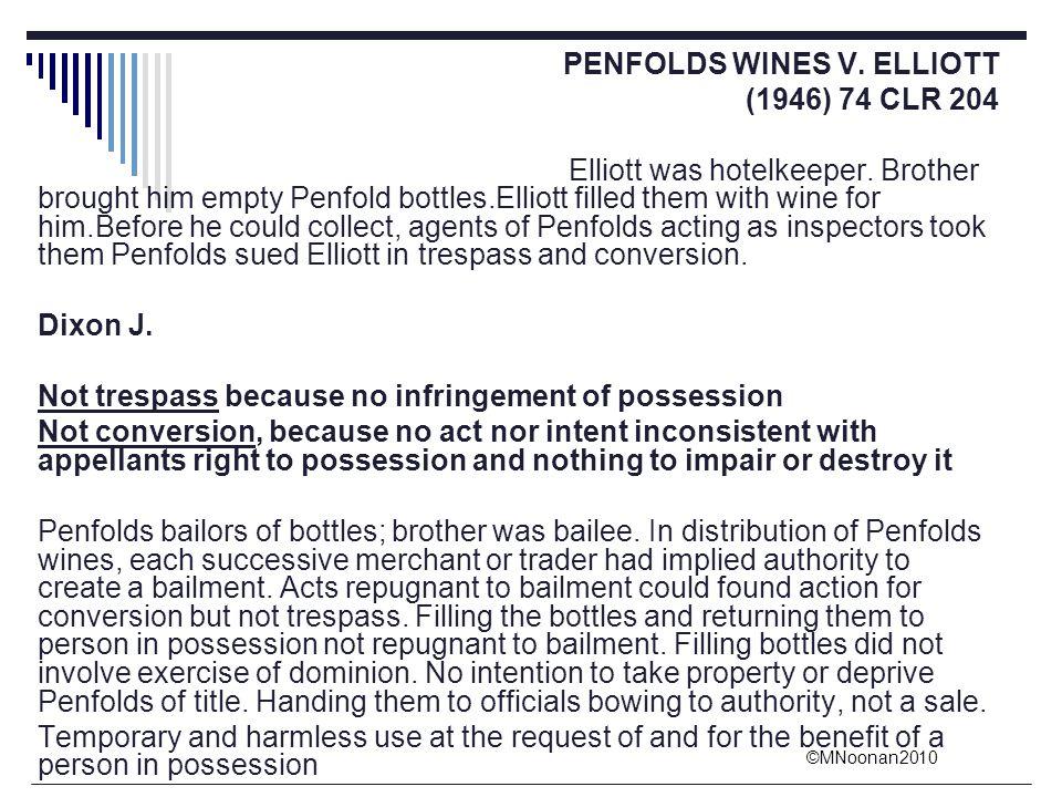©MNoonan2010 PENFOLDS WINES V. ELLIOTT (1946) 74 CLR 204 Elliott was hotelkeeper. Brother brought him empty Penfold bottles.Elliott filled them with w