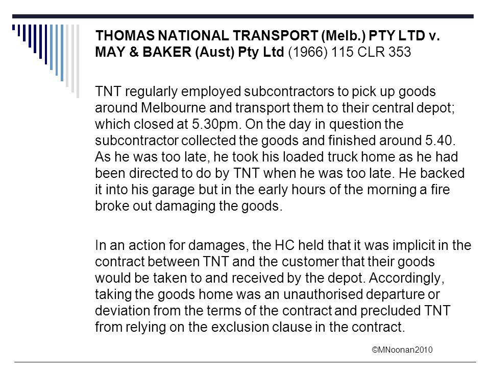 ©MNoonan2010 THOMAS NATIONAL TRANSPORT (Melb.) PTY LTD v. MAY & BAKER (Aust) Pty Ltd (1966) 115 CLR 353 TNT regularly employed subcontractors to pick