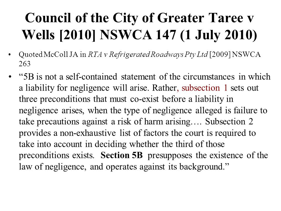 Quoted McColl JA in RTA v Refrigerated Roadways Pty Ltd [2009] NSWCA 263 5B is not a self-contained statement of the circumstances in which a liability for negligence will arise.