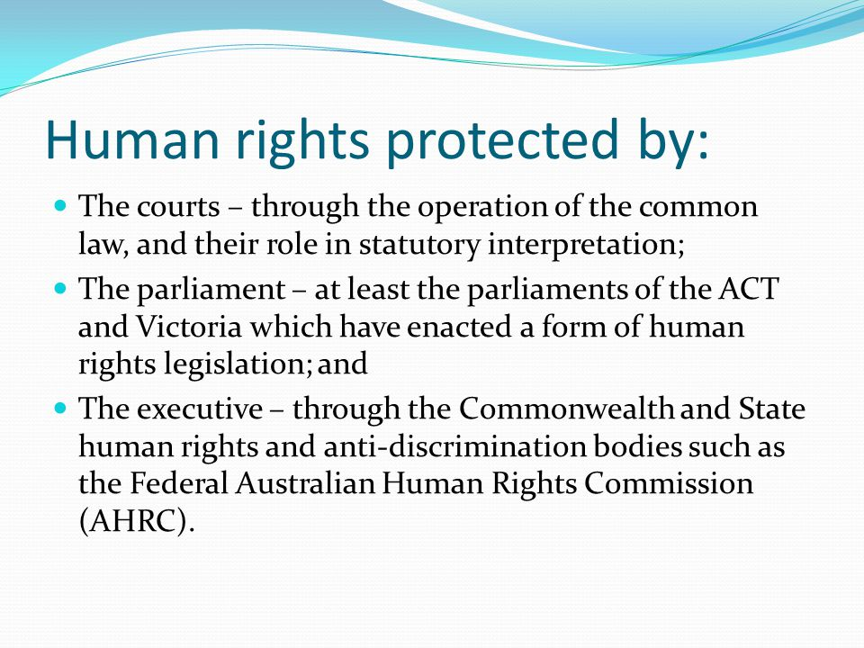 For....Australian law does not protect fundamental freedoms.