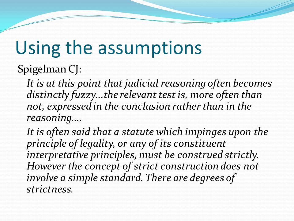 Using the assumptions Spigelman CJ: It is at this point that judicial reasoning often becomes distinctly fuzzy...the relevant test is, more often than